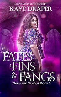 Fates, Fins, and Fangs eBook Cover, written by Kaye Draper