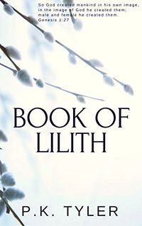 Book of Lilith eBook Cover, written by P.K. Tyler
