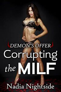 Demon's Offer - Corrupting The MILF eBook Cover, written by Nadia Nightside