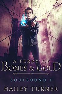 A Ferry of Bones & Gold eBook Cover, written by Hailey Turner