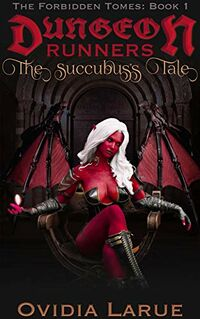 Dungeon Runners: The Succubus's Tale eBook Cover, written by Ovidia Larue