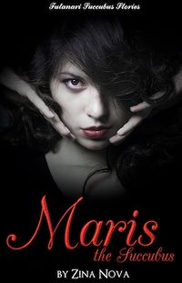 Futanari Succubus Stories: Maris, the Succubus eBook Cover, written by Zina Nova