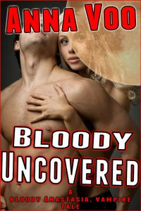 Bloody Uncovered eBook Cover, written by Anna Voo