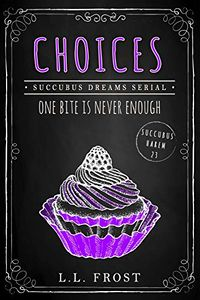 Choices eBook Cover, written by L.L. Frost