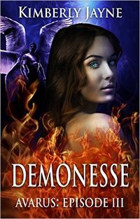 Demonesse: Avarus: Episode III eBook Cover, written by Kimberly Jayne