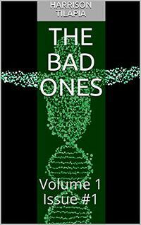 The Bad Ones eBook Cover, written by Harrison Tilapia