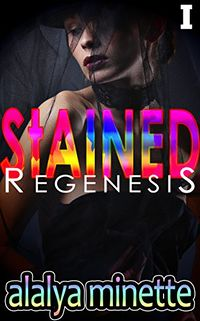 Stained: Regenesis: Succubus' First Confessional eBook Cover, written by Alalya Minette