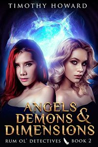 Angels, Demons and Dimensions eBook Cover, written by Timothy Howard