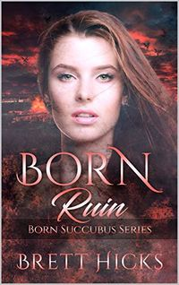 Born Ruin eBook Cover, written by Brett Hicks
