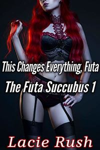 This Changes Everything, Futa eBook Cover, written by Lacie Rush