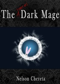 The (sort of) Dark Mage eBook Cover, written by Nelson Chereta