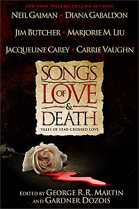Songs of Love and Death: All-Original Tales of Star-Crossed Love Book Cover, written by Peter S. Beagle, Jo Beverley, Jim Butcher, Jacquline Carey, Diana Gabaldon, Neil Gaiman, Yasmine Galenorn, M.L.N. Hanover, Robin Hobb, Cecelia Holland, Tanith Lee, Marjorie M. Liu, Mary Jo Putney, Linnea Sinclair, Melinda Snodgrass, Lisa Tuttle and Carrie Vaughn