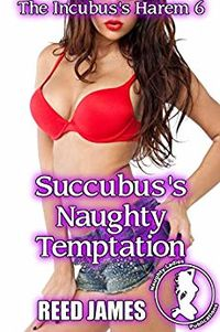 Succubus's Naughty Temptation eBook Cover, written by Reed James