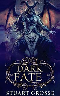 Dark Fate: Book 1 - A New Fate eBook Cover, written by Stuart Grosse