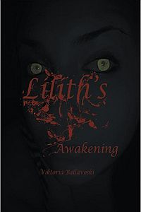Lilith's Awakening eBook Cover, written by Viktoria Ballavoski