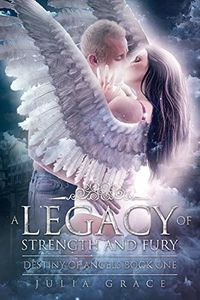 A Legacy of Strength and Fury eBook Cover, written by Julia Grace