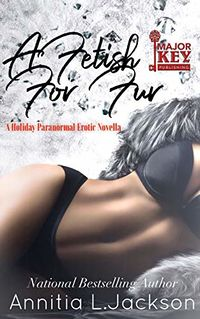 A Fetish For Fur eBook Cover, written by Annitia L. Jackson