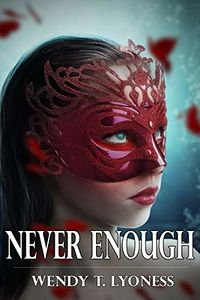 Never Enough eBook Cover, written by Wendy T. Lyoness