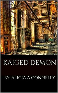 Kaiged Demon eBook Cover, written by Alicia A. Connelly