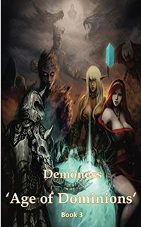 Demoness: Age of Dominions eBook Cover, written by Mitchell Myatt